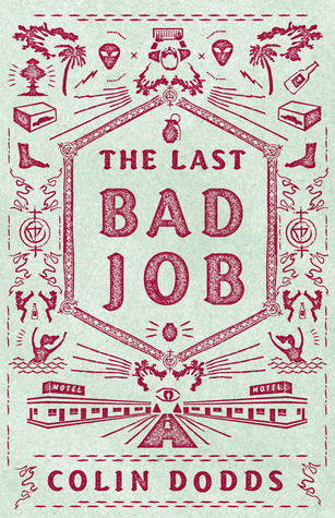 The Last Bad Job by Colin Dodds