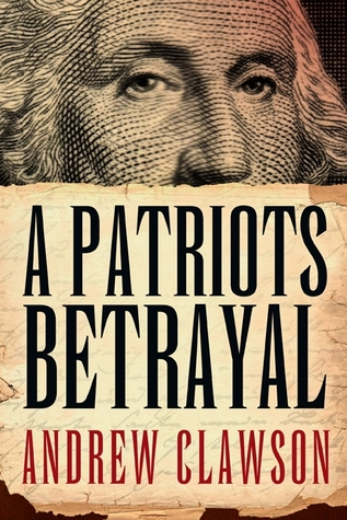 A Patriot's Betrayal by John Clawson