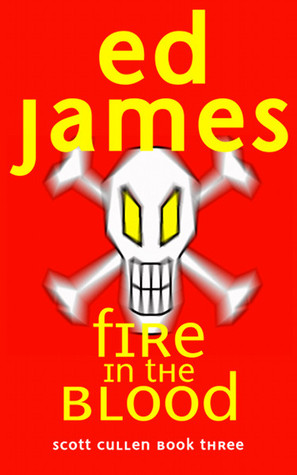 Fire in the Blood by Ed James - a review
