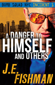A Danger to Himself and Others by J.E. Fishman