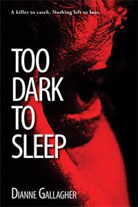 Too Dark to Sleep by Dianne Gallagher